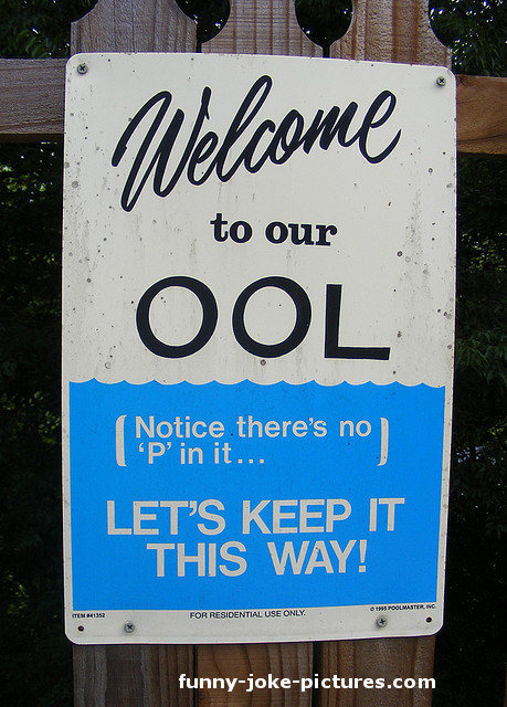 View joke - Welcome to our pool. Oops, it added 'p' in it ...