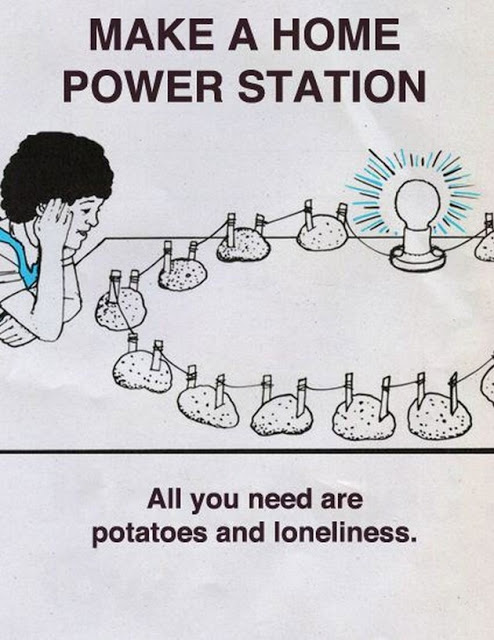 View joke - Make a home power station. All you need are potatoes and loneliness