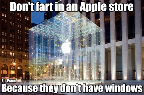 View joke - Don't fart in an Apple store. Because they don't have windows.