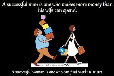 View joke - A successful man is one who makes more money than his wife can spend