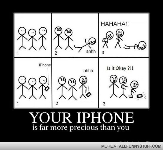 View joke - Your iPhone is far more precious than you