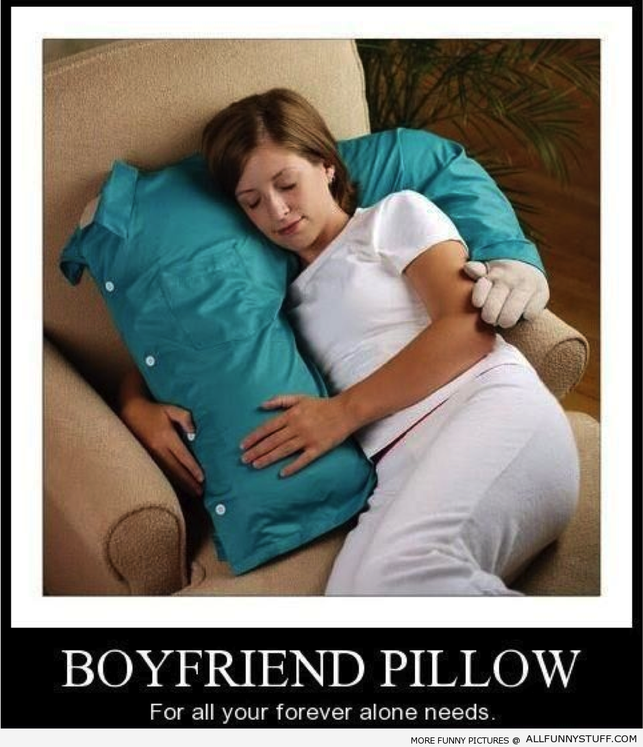 View joke - Boyfriend pillow. For all your forever alone needs