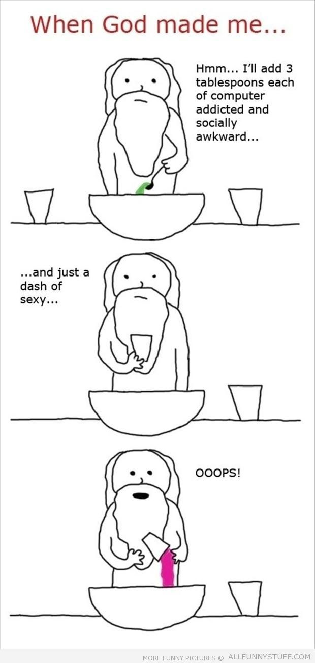 View joke - When god made me a small accident happened