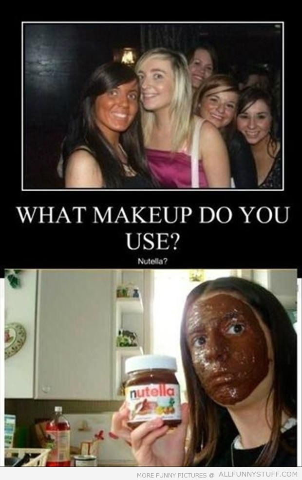 View joke - Nutella. What makeup do you use?