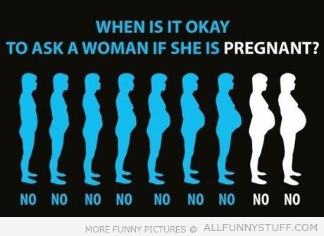View joke - When is it okay to ask a woman if she is pregnant?